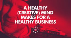 A Healthy Creative Mind Makes For A Healthy Business